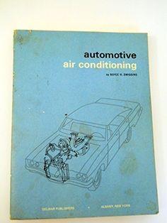 Automotive Air Conditioning Book by Boyce Dwiggins 1970 Edition by Boyce H. Dwiggins, http://www.amazon.com/dp/B00BJON8AU/ref=cm_sw_r_pi_dp_x_by1EzbSQST9JS
