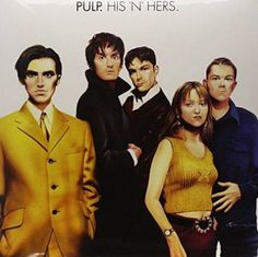 'His 'N' Hers' may have thrust Pulp towards the limelight, but the album suggested that Jarvis Cocker and co seemed much happier as voyeurs. Music Album Covers, Music Albums, Vinyl Music, Lp Vinyl, Vinyl Records, Pulp Band, Rock & Pop, She's A Lady, Google Play Music