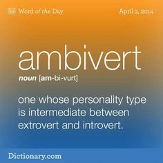 I think this is me. Ever so slightly more introverted but that can change to be more extroverted at times as well, I think I'm an ambivert with introverted tendencies Unusual Words, Weird Words, Rare Words, Big Words, Unique Words, Cool Words, Pretty Words, Beautiful Words, Books And Tea