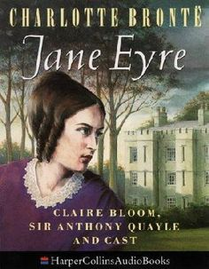 Jane Eyre by: Charlotte Bronte