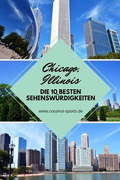 Meine Top Ten Chicago Sehenswürdigkeiten: Hier verrate ich euch die wichtigsten Things to do und viele Tipps für die Windy City in Illinois.