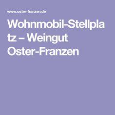 Wohnmobil-Stellplatz – Weingut Oster-Franzen