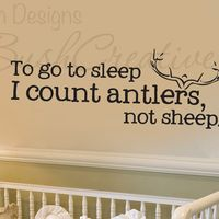 HA! If I ever had a boy!! -Wall Decals Nursery Hunting Deer Baby Humor