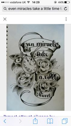 Even Miracles take a little time tattoo idea.