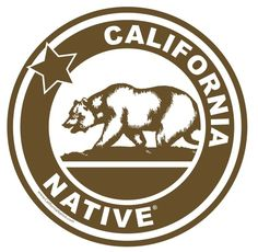 CA Native sticker - $4.00 www.californianative.com  I would get one and put it on my bumper but it might cause a stir here in Montana!