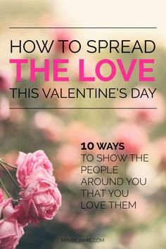 Spread some love this Valentine's Day! I give you a bunch of different ways to show the people around you that you love them! Inspirational Blogs, Types Of Relationships, Love Everyone, Top Blogs, Spread Love, Health And Fitness Tips, Love Valentines, That's Love, Self Improvement