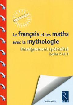 12 1136 Le Francais Et Les Maths Avec La Mythologie/ - Read eBook Online Education Positive, Cycle 2, Burns, France, Julia, Free Reading, Ebook Pdf, Jodi Taylor, Math