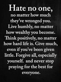Think positively, no matter how hard life is. Prayer Quotes, Spiritual Quotes, Faith Quotes, Wisdom Quotes, Bible Quotes, Lesson Quotes, Forgiveness Quotes Christian, Art Of War Quotes, Lesson Learned Quotes