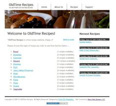 Old Time Recipes is a site that I designed in memory of my Mother and showcases many of her recipes as well as others.  Visit it at http://www.oldtimerecipes.us/