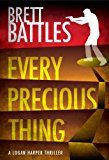 Every Precious Thing (Logan Harper, book 2) by Brett Battles