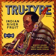 This fruit crate label depicting an Indian smoking a pipe is from Tru-Type Brand Indian River Fruit of the Winter Haven Fruit Sales Corp. in Winter Haven, Florida, c. These labels were used to identify unique brands of produce at farmer markets. Vintage Labels, Vintage Ads, Vintage Posters, Vintage Food, Retro Ads, Retro Food, Vintage Packaging, Vintage Trends, Vintage Artwork