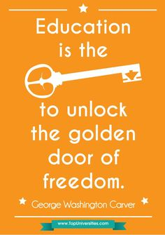 Education is the key to unlock the golden door of freedom!