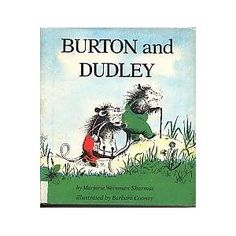 Burton and Dudley, written by Marjorie Weinman Sharmat, illustrated by Barbara Cooney