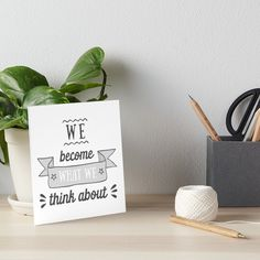 """Buy """"We Become What We Think About"""" Art Boards #redbubble #quotes #artboards #sayings #motivation"""