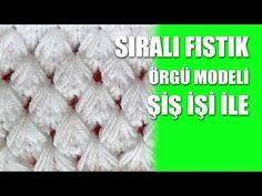 SIRALI FISTIK Örgü Modeli - Şiş İşi İle Örgü Modelleri - YouTube