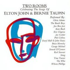 Various Artists, Two Rooms--Elton John and Bernie Taupin***: Like the music they've created or not, you have to hand it to John and Taupin. They have certainly created a catalog that anyone can be proud of, and they do belong with the likes of Lennon/McCartney, Richards/Jagger, and other great songwriting teams. This album shows just how great they were. Though these tracks are not as great as the originals, no one fucks anything up on this. 1/7/15