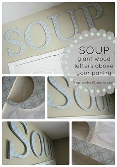 """SOUP"" - Giant Wood Letters Above My Pantry from SomewhatSimple.com"