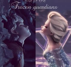 Rise of the frozen guardians... Bst couple EVER.