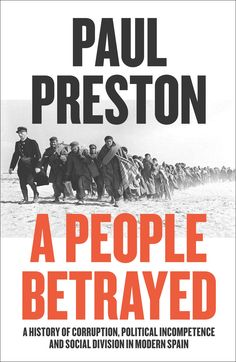 From the foremost historian of 20th century Spain, A People Betrayed is the story of the devastating betrayal of Spain by its political class, its military and its Church Political Corruption, Oppression, Politics, Sober, European Economic Community, Catalan Independence, Military Coup, Sociology, Betrayal