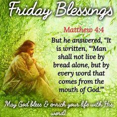 Friday Blessings (Matthew 4:4)
