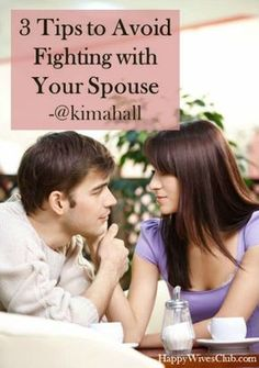 3 Tips to Avoid Fighting with Your Spouse