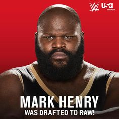 Raw drafted Mark Henry with the pick. Jerry The King Lawler, World's Strongest Man, Roman Reigns Dean Ambrose, Mark Henry, R Truth, Tyson Kidd, Lucha Underground, Ric Flair, Usa Network