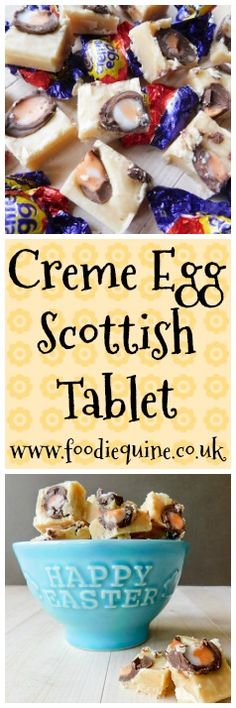 www.foodiequine.co.uk A seriously sweet Easter treat. Mini Cadbury Creme Eggs are combined with traditional Scottish Tablet.