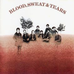 Here is my favorite album by jazz-rock group Blood Sweat & Tears. Cool artwork too!