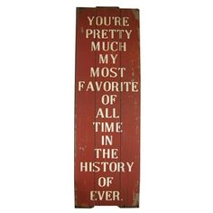 """Tell them how you feel this Christmas with our """"You're pretty much my most favorite of all time in the history of ever"""" wall plaque.   Shop Hobby Lobby"""
