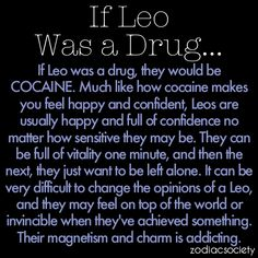 If Leo was a drug