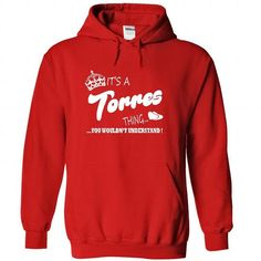 Its a Torres thing, You Wouldnt Understand !! - #graduation gift #mason jar gift. BUY TODAY AND SAVE => https://www.sunfrog.com/Names/Its-a-Torres-thing-You-Wouldnt-Understand-3539-Red-21607554-Hoodie.html?68278