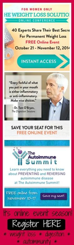It's online event season!  Get a FREE health education this fall all about Weight Loss, Digestion, and Autoimmunity!  Sign up today!!  http://www.aunaturalenutrition.com/blog/its-online-event-season-are-you-signed-up