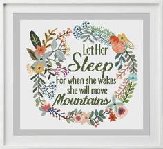 CROSS STITCH PATTERN – INSTANT PDF Counted Cross Stitch Pattern: Let Her sleep for when she wakes she will move mountains PATTERN INFORMATION  Stitches: 192 W x 181 H On 14 count 14 x 13 in ( 35 x 33 cm ) On 18 count 11 x 11 in ( 27 x 26 cm ) On 20 count 10 x 10 in ( 24 x 23 cm )