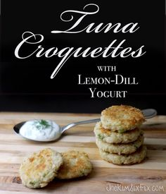 Take canned tuna and make it sophisticated:  Tuna Croquettes with Lemon Dill Yogurt sauce.  #cansgetyoucooking #sp