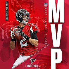 Matt Ryan is your 2016 NFL MVP. He is the first Atlanta Falcons player to win the award in franchise history. Falcons Players, Falcons Football, Matt Ryan, Sports Graphics, Atlanta Falcons, Sports Art, Football Cards, That Way, Leaflets