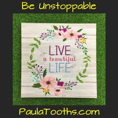 Live a Beautiful Life.  Be Unstoppable - PaulaTooths.com  ೋ Paz ೋ  #success #leadership #gratitude #goals #dreams #positive #changes #chances #opportunities #possibilities #quotes #happiness #hope #faith #joy #abundance #fearless #instadaily #thankful #paulatooths #smile #goodvibes #instamood #inspiration #quoteoftheday #motivation #determined #staystrong #truth #positivethinking #inspire