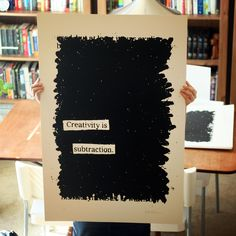 Austin Kleon- 'Creativity is Subtraction' screenprint