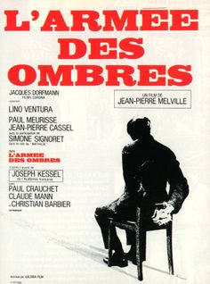 L'armée des Ombres (Army of Shadows) (1969) Directed by Jean-Pierre Melville Written by Joseph Kessel (novel) and Jean-Pierre Melville