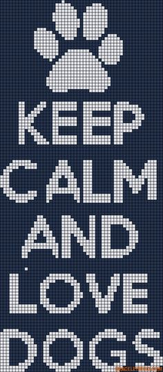 Keep Calm and Love Dogs pattern