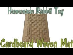 ▶ Homemade Rabbit Toy: Cardboard Woven Mat - YouTube