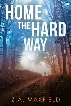Smitten with Reading: Home the Hard Way by Z.A. Maxfield