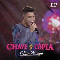 Chave Cópia (Ao Vivo) - Single de Felipe Araújo