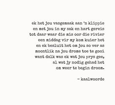 Afrikaanse Quotes, Writing Poetry, Cool Words, South Africa, Qoutes, Poems, Wisdom, Positivity, Motivation