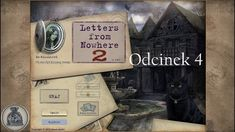 Let's Play- Letters from Nowhere 2- Odcinek 4- Stary przyjaciel