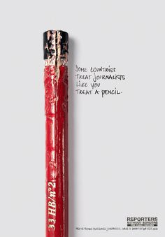 "Reporters Without Borders - ""Some countries treat journalists like you treat a pencil."""