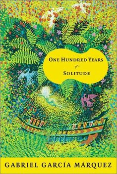 One Hundred Years of Solitude (Spanish: Cien años de soledad, 1967), by Gabriel García Márquez