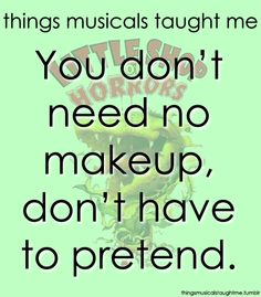 Everything I learned in life I learned from musicals.