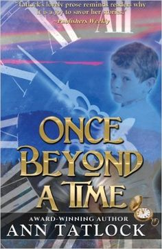 Once Beyond a Time: Ann Tatlock: 9781941103906: Amazon.com: Books