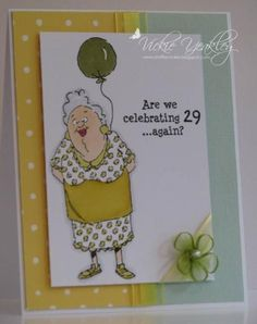 29 Again vky by Vickie Y - Cards and Paper Crafts at Splitcoaststampers Art Impressions AI 29 Again? Funny Greeting Cards, Funny Cards, Art Impressions Stamps, Scrapbook Supplies, Scrapbooking, Card Sentiments, Card Patterns, Handmade Birthday Cards, Copics