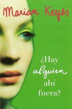 El último libro de Marian Keyes, tiempo después de que la historia de Helen empezara en ¿HAY ALGUIEN AHÍ FUERA?